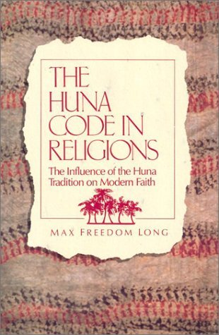 The Huna Code in Religions by Max Freedom Long