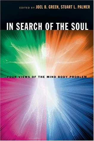 In Search of the Soul: Four Views of the Mind-Body Problem