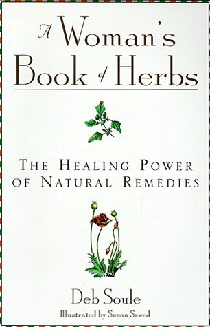 A Woman's Book of Herbs: The Healing Power of Natural Remedies