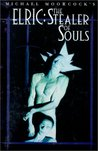 Elric: The Stealer of Souls (Eternal Champion, #11)