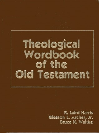 Theological Workbook of the Old Testament by R. Laird Harris
