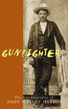 Gunfighter: The Autobiography of John Wesley Hardin