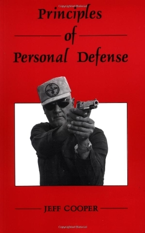 Principles of Personal Defense by Jeff Cooper
