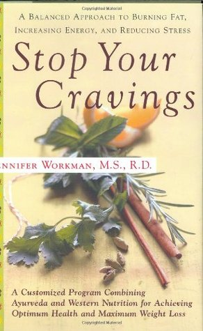 Stop Your Cravings: The Ayurvedic Plan for Losing Body Fat, Increasing Energy, and Using Food to Manage Stress