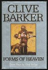 Forms of Heaven: Three Plays by Clive Barker