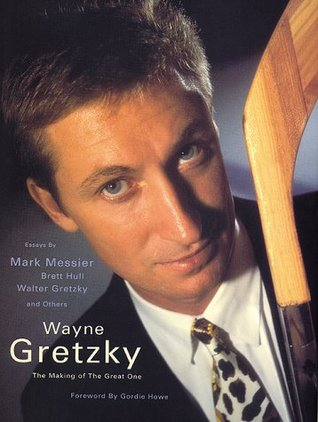 Wayne Gretzky: The Making of a Great One