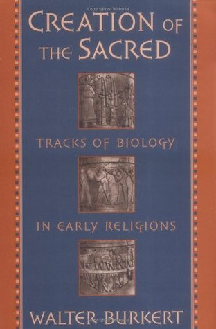 Creation of the Sacred: Tracks of Biology in Early Religions