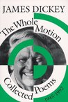 The Whole Motion: Collected Poems, 1945 1992