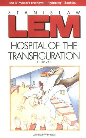 Hospital of the Transfiguration by Stanisław Lem