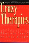 """""""Crazy"""" Therapies: What Are They? Do They Work?"""