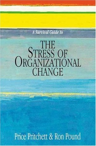 Survival Guide to Stress of Organizational Change by Price Pritchett