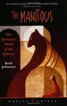 Manitous: The Spiritual World Of The Ojibway