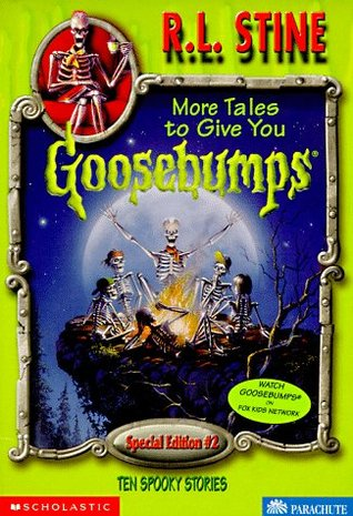More Tales to Give You Goosebumps by R.L. Stine