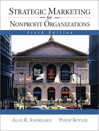 Strategic Marketing for Nonprofit Organizations by Alan R. Andreasen
