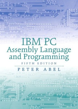 IBM PC Assembly Language and Programming by Peter Abel