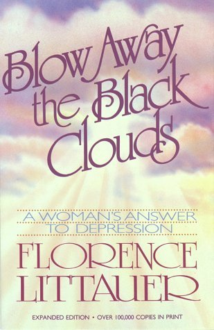 Blow Away the Black Clouds by Florence Littauer