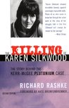 The Killing of Karen Silkwood by Richard Rashke