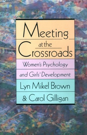 Meeting at the Crossroads: Women's Psychology and Girl's Development