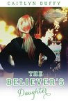 The Believer's Daughter (Treadwell Academy Series #2)