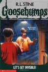 Let's Get Invisible! (Goosebumps, #6)