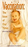 Vaccination: The Issue of Our Times