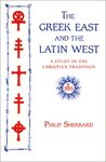 The Greek East and the Latin West: A Study in Christian Tradition