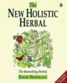 The New Holistic Herbal by David Hoffmann