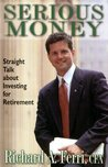 Serious Money: Straight Talk about Investing for Retirement