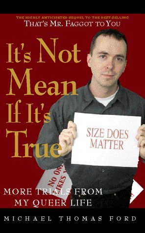 It's Not Mean If It's True by Michael Thomas Ford