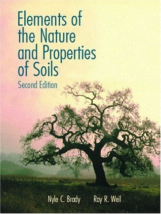 Elements of the Nature and Properties of Soils by Nyle C. Brady
