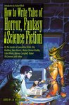 How to Write Tales of Horror, Fantasy and Science Fiction