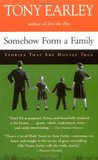 Somehow Form a Family: Stories That Are Mostly True