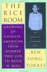 The Rice Room: Growing Up Chinese-American from Number Two Son to Rock 'n' Roll