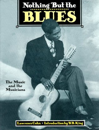 Nothing But the Blues by Lawrence  Cohn