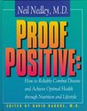 Proof Positive:: How to Reliably Combat Disease and Achieve Optimal Health Through Nutrition and Lifestyle