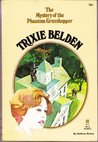 Trixie Belden and the Mystery of the Phantom Grasshopper (Trixie Belden, #18)