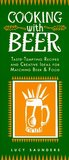 Cooking With Beer: Taste-Tempting Recipes and Creative Ideas for Matching Beer & Food