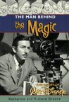 The Man behind the Magic: The Story of Walt Disney