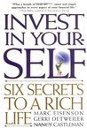 Invest in Your-Self: Six Secrets to a Rich Life