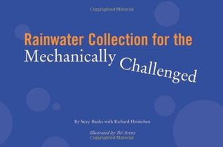Rainwater Collection for the Mechanically Challenged by Suzy Banks