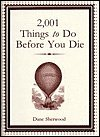 2001 Things to Do before You Die by Dane Sherwood