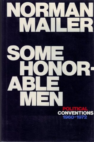 Some Honorable Men: Political Conventions, 1960-1972
