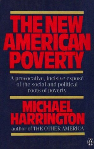 The New American Poverty by Michael Harrington