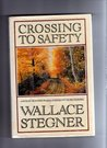 Crossing to Safety by Wallace Stegner
