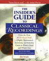 The Insider's Guide to Classical Recordings, From the Host of The Record Shelf, a Highly Opinionated, Irreverent, and Selective Guide to What's Good and What's Not