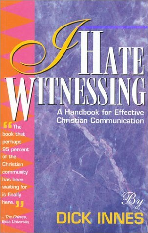 I Hate Witnessing: A Handbook on Effective Dynamic Communication
