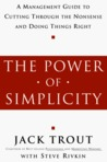 The Power of Simplicity: A Management Guide to Cutting Through the Nonsense & Doing Things Right
