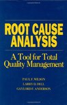 Root Cause Analysis: A Tool for Total Management Quality