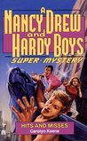 Hits and Misses (Nancy Drew and the Hardy Boys: Super Mystery, #16)