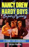 A Crime for Christmas (Nancy Drew and the Hardy Boys: Super Mystery, #2)